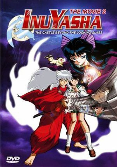 Инуяша: Замок в зазеркалье  Inuyasha: Kagami no Naka no Mugenjo [Movie-2]